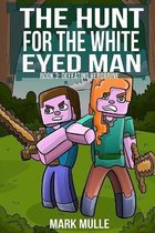 The Hunt for the White Eyed Man (Book 3)