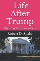 Life After Trump