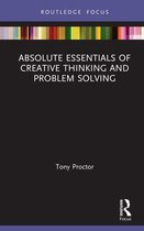 Boek cover Absolute Essentials of Creative Thinking and Problem Solving van Tony Proctor