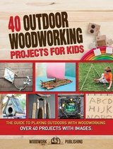 40 Outdoor Woodworking Projects for Kids