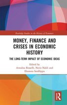 Money, Finance and Crises in Economic History