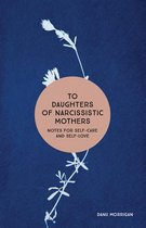 To Daughters of Narcissistic Mothers