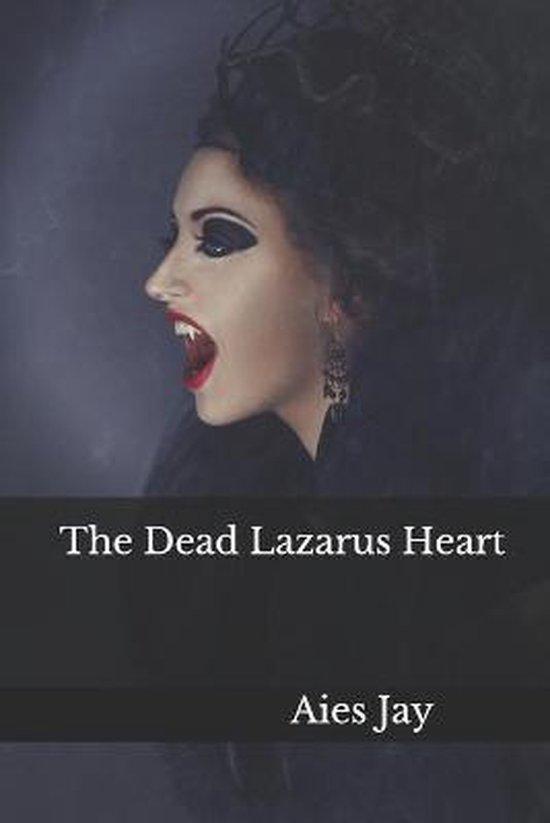 The Dead Lazarus Heart