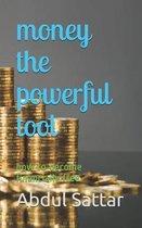 money the powerful tool