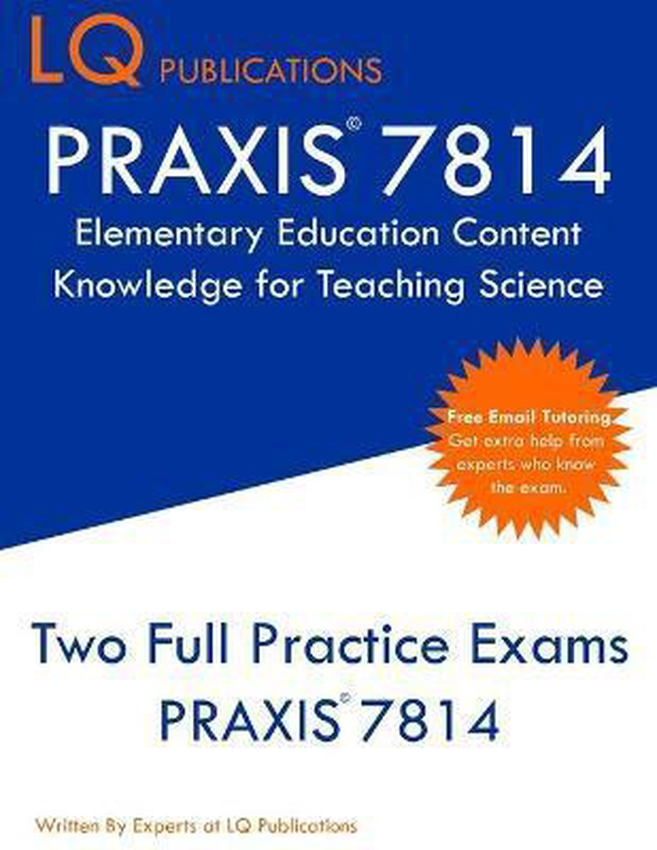 PRAXIS 7814 Elementary Education Content Knowledge for Teaching Science