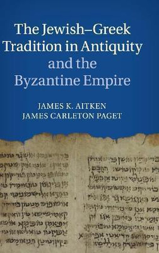 Boek cover The Jewish-Greek Tradition in Antiquity and the Byzantine Empire van James K Aitken (Hardcover)