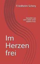 Boek cover Im Herzen frei van Friedhelm Schrey