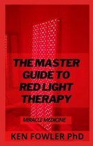 The Master Guide To Red Light Therapy