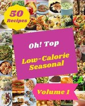 Oh! Top 50 Low-Calorie Seasonal Recipes Volume 1