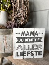 Teksbord mama allerliefste / moederdag / cadeau / verjaardag