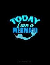 Today I Am A Mermaid