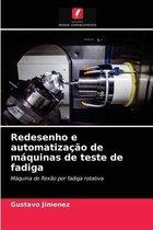 Redesenho e automatizacao de maquinas de teste de fadiga