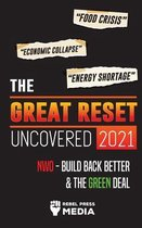 The Great Reset Uncovered 2021