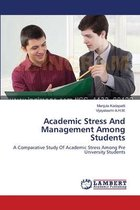 Academic Stress And Management Among Students