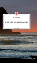 SCHUHE AUS HAVANNA. Life is a Story - story.one