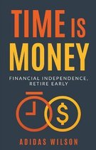 Time Is Money - Financial Independence, Retire Early