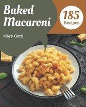 185 Baked Macaroni Recipes