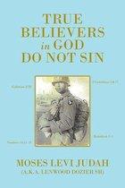 Omslag True Believers in God Do Not Sin
