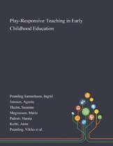 Play-Responsive Teaching in Early Childhood Education