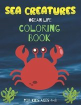Sea Creatures Ocean Life Coloring Book For Kids Ages 4-8