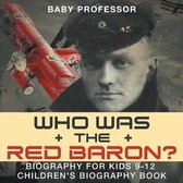 Who Was the Red Baron? Biography for Kids 9-12 - Children's Biography Book