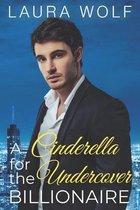 A Cinderella for the Undercover Billionaire