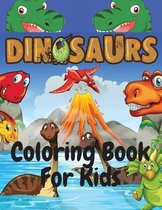 Dinosaurs Coloring Book For Kids: Fun and Awesome Coloring Book For Kids Ages 4-8