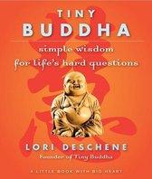Tiny Buddha: Simple Wisdom for Life's Hard Questio