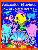 Animales Marinos Libro De Colorear Para Niños: Sea Life 50 ilustraciones creadas a partir de la mente del autor con una amplia variedad de peces, ball