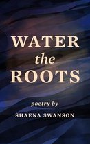 Water the Roots