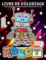 Robot Livre De Coloriage: Livre De Coloriage Robots Pour Les Enfants âGés De 4 à 8 Ans, Garçons Et Filles - Illustration De Robots Amusante Et C