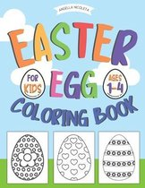 Easter Egg Coloring Book: for Kids Ages 1-4 Happy Easter Coloring Book for Boys and Girls