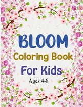 Bloom Coloring Book For Kids Ages 4-8