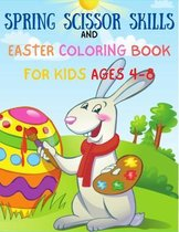 Spring Scissor Skills and Easter Coloring Book For Kids Ages 4-8