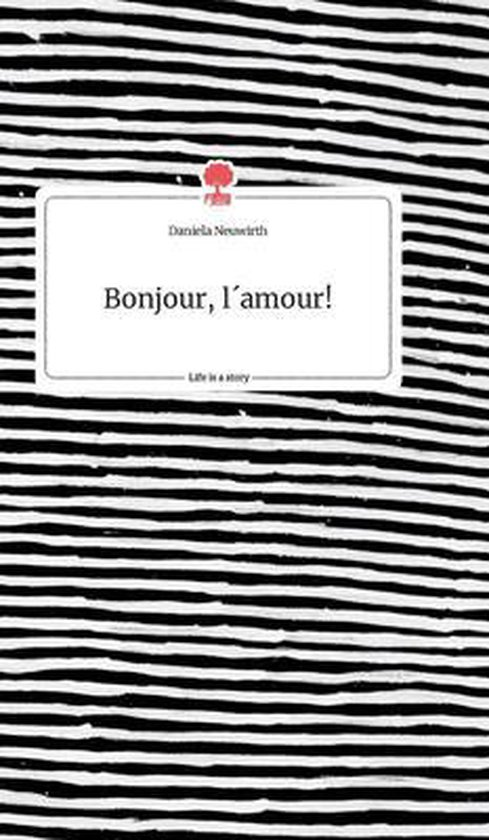 Bonjour, lamour!. Life is a Story - story.one