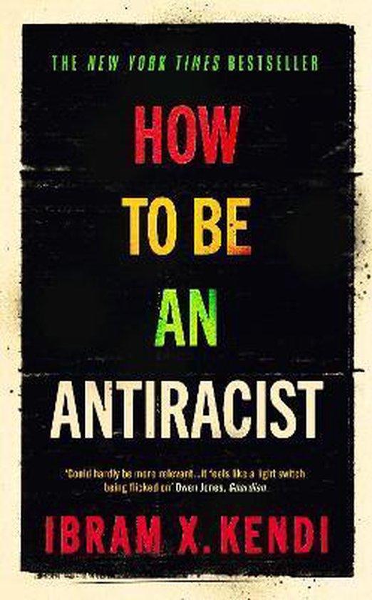 Boek cover How To Be an Antiracist van Ibram X. Kendi (Hardcover)