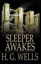 The Sleeper Awakes Annotated