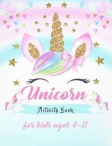 Unicorn Activity Book for Kids Ages 4 - 8