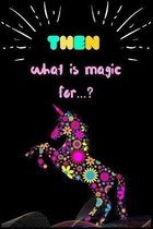 Then what is magic for?