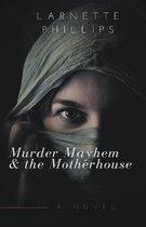 Murder Mayhem and the Motherhouse