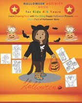 Halloween Activity Book for Kids 4-8 Years: Learn Drawing Book with Horrifying Happy Halloween Pictures, and Photo Pack of Halloween Skins: Halloween Activity Book for Kids 4-8 Years