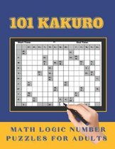 101 Kakuro Math Logic Number Puzzles for Adults