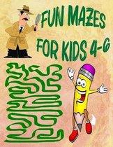Fun Mazes for Kids 4-6