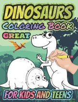 Great Dinosaurs Coloring Book for Kids and Teens