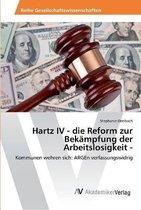 Hartz IV - die Reform zur Bekampfung der Arbeitslosigkeit -