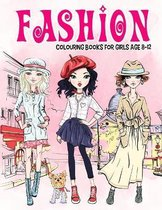 Fashion Colouring Book for Girls Ages 8-12