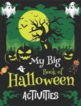 My Big Book of Halloween Activities: Over 100+ Activity & Coloring Pages Age 4-12
