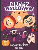 - Happy Halloween Coloring Book For Kids Ages 2-4 -