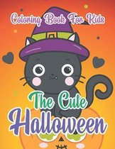 The Cute Halloween Coloring Book For Kids