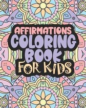 Affirmations Coloring Book For Kids